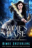 Wolf's Bane (Moon Marked Book 1) by Aimee Easterling
