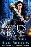 Wolfs Bane (Moon Marked Book 1) (English Edition)