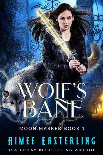 Wolf's Bane (Moon Marked Book 1) by [Easterling, Aimee]