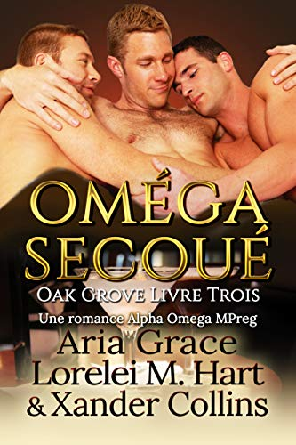 Oméga secoué (Oak Grove t. 3) par Aria Grace