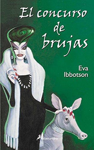 El concurso de brujas (Narrativa Joven) por Eva Ibbotson