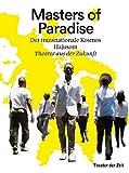 Masters of Paradise: Der transnationale Kosmos Hajusom – Theater aus der Zukunft (Außer den Reihen)