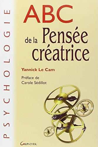 ABC de la Pensée créatrice par Yannick Le Cam