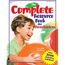 The Complete Resource Book for Preschoolers: Over 2000 Activities and Ideas (Complete Resource Series) (English Edition)