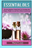 Best Book On Essential Oils - Essential Oils: The Complete Guide to Essentials Oils Review