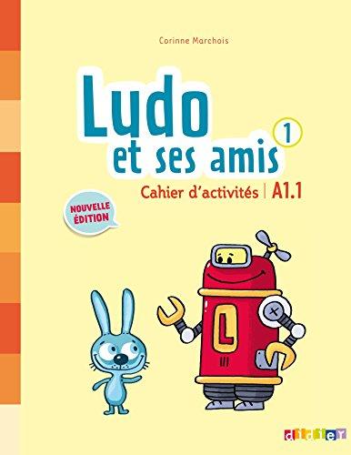 Ludo et ses amis 1 niv.A1.1 (éd. 2015) - Cahier par Michèle Albero