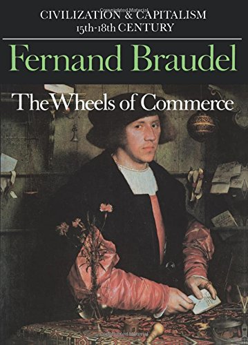 002: The Wheels of Commerce (Civilization and Capitalism: 15Th-18th Century -Volume 2): The Wheels of Commerce Vol 2