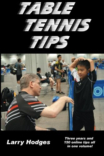 Table Tennis Tips: 2011-2013 por Larry Hodges