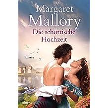 Die schottische Hochzeit: Roman