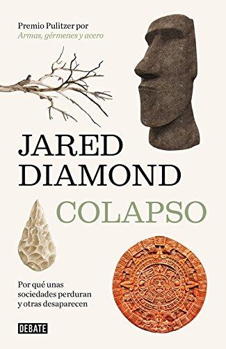 Colapso / Collapse: Por qué unas sociedades perduran y otras desaparecen / How Societies Choose to Fail or Succeed por Jared Diamond