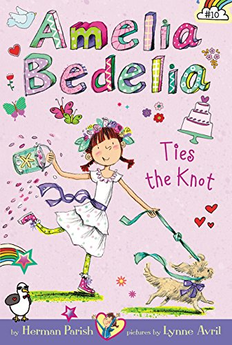 Amelia Bedelia Chapter Book #10: Amelia Bedelia Ties the Knot por Herman Parish