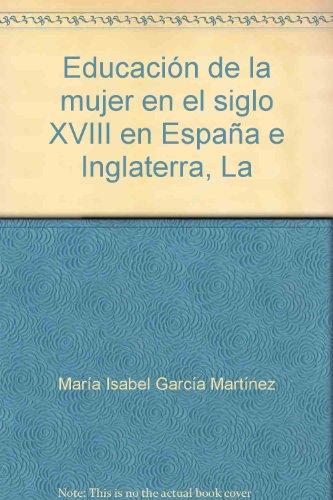 La Educacion De La Mujer En El Siglo XVIII En Espana E Inglaterra (Spanish Studies) por Maria Jose Alvarez Faedo
