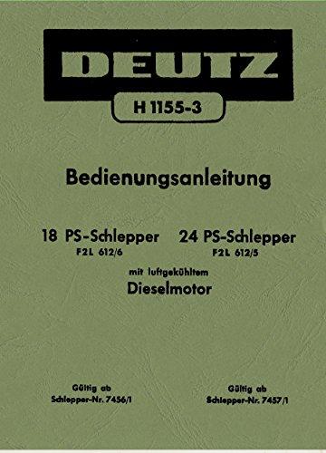 Preisvergleich Produktbild Bedienungsanleitung für 18 PS F2L612/6 und 24PS Deutz-Schlepper F2L612/5 H1155-3