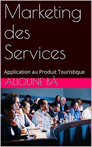 Marketing des Services: Application au Produit Touristique