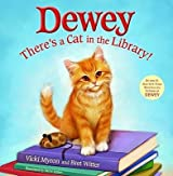 By Vicki Myron ; Bret Witter ; Steve James ( Author ) [ Dewey: There's a Cat in the Library! By Sep-2009 Hardcover