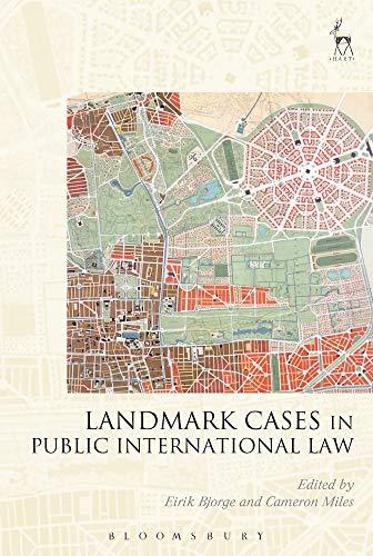 Landmark Cases in Public International Law Landmark Cases