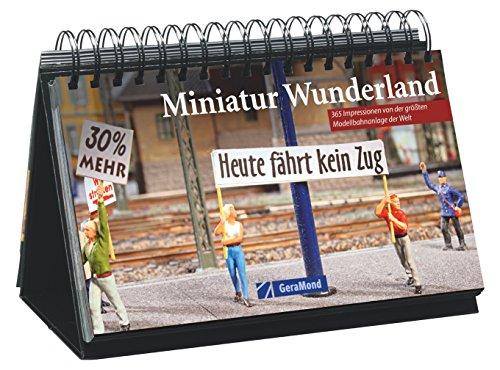 Preisvergleich Produktbild Miniaturwunderland Hamburg: 365 Modelleisenbahn-Träume Tag für Tag, ein Kalender für 365 Tage voller Modelleisenbahn aus der Speicherstadt