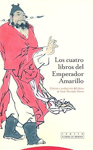 Los cuatro libros del Emperador Amarillo (Pliegos de Oriente)