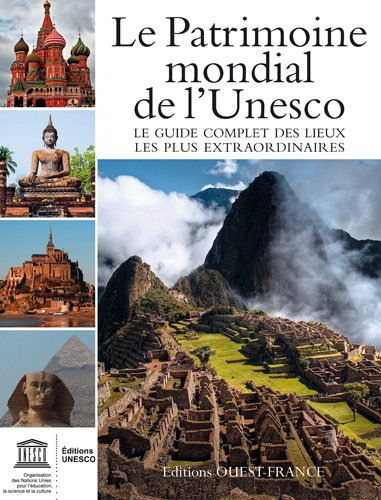 Patrimoine mondial de l'unesco : Votre guide complet vers les destinations les plus extraordinaires