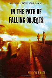 In the Path of Falling Objects by Andrew Smith (2009-09-29)