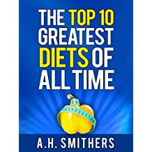 The Top 10 Greatest Diets of All Time (English Edition)