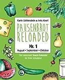 Pausenbrot Reloaded 1: Der saisonale Snack-Kalender für Dein Schulkind mit über 175 einfachen & leckeren Inspirationen für jeden Tag - August, September, Oktober 2018 - inkl. 12 Back-To-School Tips