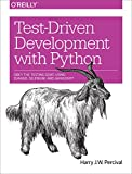 Test-Driven Development with Python by Harry J.W. Percival (29-Jun-2014) Paperback