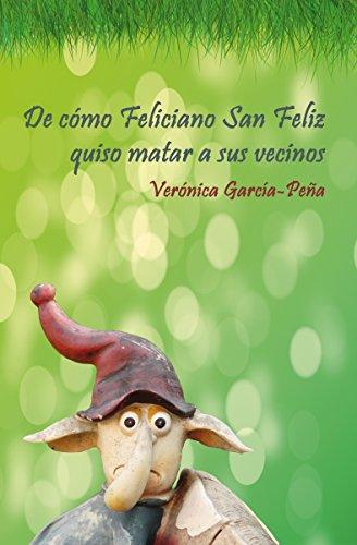 De cómo Feliciano San Feliz quiso matar a sus vecinos por Verónica García-Peña