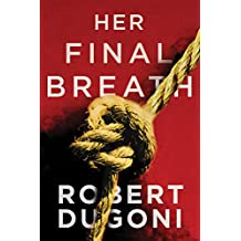 Her Final Breath (The Tracy Crosswhite Series Book 2) (English Edition)