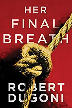 Her Final Breath (Tracy Crosswhite Book 2) (English Edition) van [Dugoni, Robert]