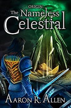 Origin: The Nameless Celestial (English Edition) de [Allen, Aaron R.]