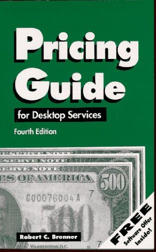 Pricing Guide for Desktop Publishing Services: Street Smart Pricing for the Small Business Entrepreneur (How to Price Graphic Design and Dtp Services) by Robert C. Brenner (1995-07-02)