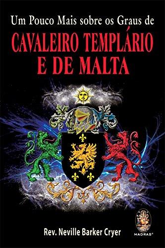 Um Pouco Mais Sobre Os Graus De Cavaleiro Templario E De Malta (Em Portuguese do Brasil)