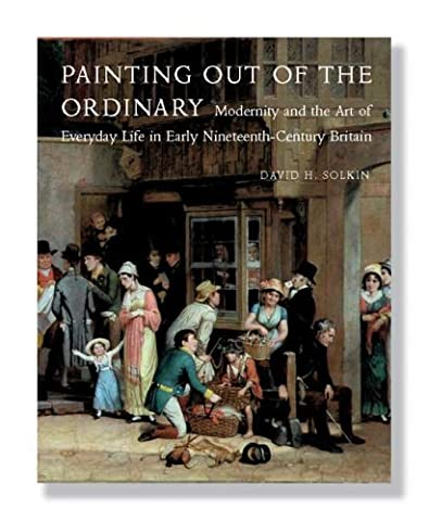 Painting Out of the Ordinary: Modernity and the Art of