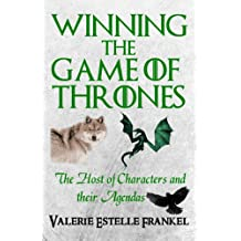 Winning the Game of Thrones: The Host of Characters and their Agendas (English Edition)