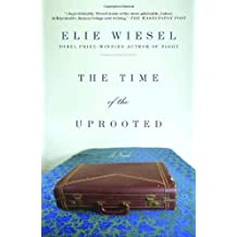 The Time of the Uprooted: A Novel by Elie Wiesel (2007-02-06)