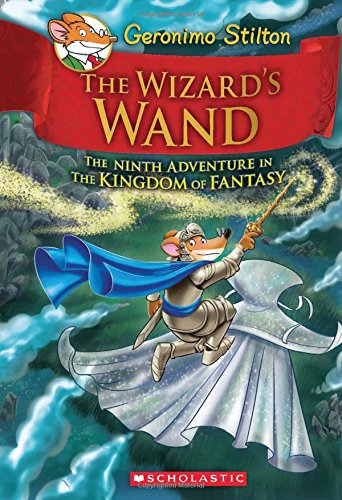 Geronimo Stilton and the Kingdom of Fantasy: #9 Wizard