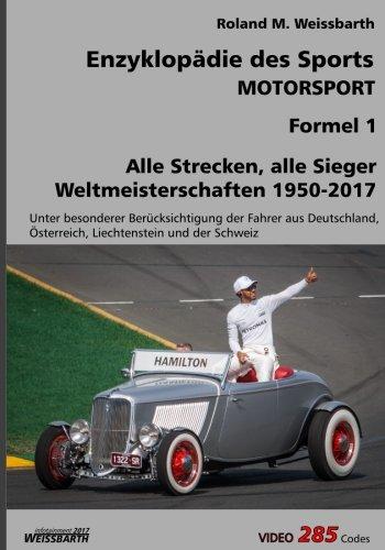 [V3.3] Motorsport - Formel 1: Weltmeisterschaften 1950 - 2017 (Enzyklopädie des Sports) por Roland M. Weissbarth