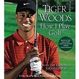 [(Tiger Woods: How I Play Golf )] [Author: Tiger Woods] [Jun-2010]