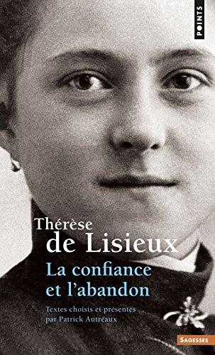 Thérèse de Lisieux. La confiance et l'abandon