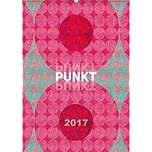 Punkt Punkt Punkt (Wandkalender 2017 DIN A2 hoch): Punkte ... farbenfroh, klar und modern interpretiert (Monatskalender, 14 Seiten ) (CALVENDO Kunst)