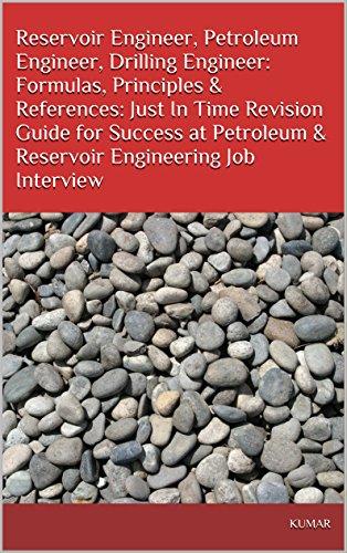 Reservoir Engineer, Petroleum Engineer, Drilling Engineer: Formulas, Principles & References: Just In Time Revision Guide for Success at Petroleum & Reservoir ... Engineering Job Interview (English Edition) (Engineer Reservoir)