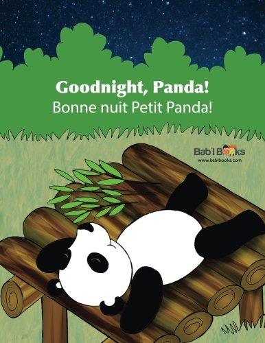 Goodnight, Panda: Bonne nuit Petit Panda! : Babl Children's Books in French and English