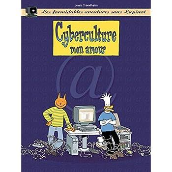 Les Formidables Aventures sans Lapinot : Cyberculture mon amour