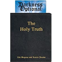 Darkness Optional: The Holy Truth by Zak Bagans (2013-09-25)