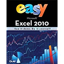 Easy Microsoft Excel 2010: See it Done : Do it Yourself by Michael Alexander (22-Jun-2010) Paperback