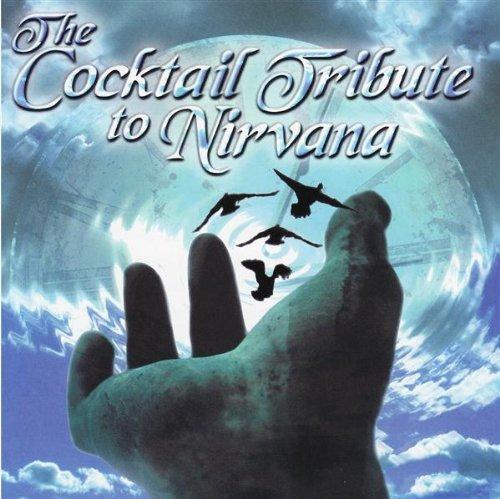 The Cocktail Tribute to Nirvana by Karel Marik (Dr. Greene)