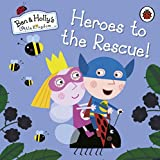 Ben and Holly's Little Kingdom: Heroes to the Rescue! (Ben & Holly's Little Kingdom)