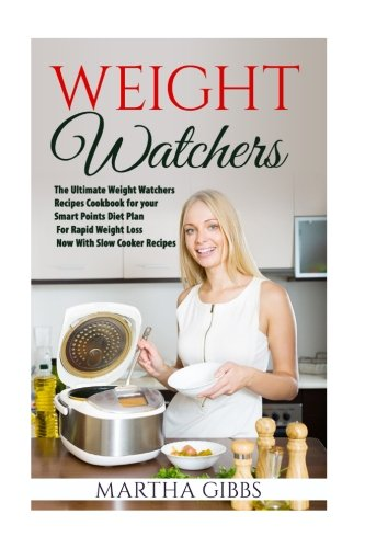 weight-watchers-the-ultimate-weight-watchers-recipes-cookbook-for-your-smart-points-diet-plan-for-ra