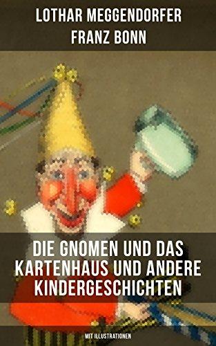 Die Gnomen und das Kartenhaus und andere Kindergeschichten (Mit Illustrationen): Die schönsten Kindergeschichten in Versen (Der Pudel + Die kluge Minka ... böse Maler + Das eigensinnige Schwein...)